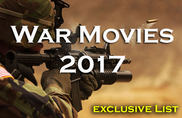 Top 10 Best Hollywood War Movies of 2017