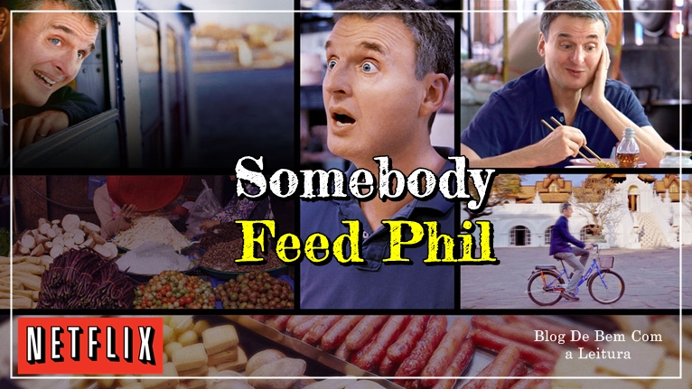 Somebody Feed Phil Review 2018