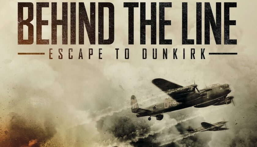 Behind the Line Escape to Dunkirk 2020 Movie Review