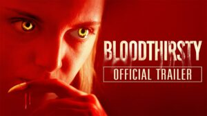 Bloodthirsty 2021 Movie review