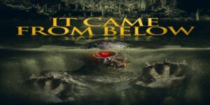It Came from Below 2021 Movie Review